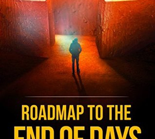 QUICK BOOK REVIEW: ROADMAP TO THE END OF DAYS by Daniel Friedmann