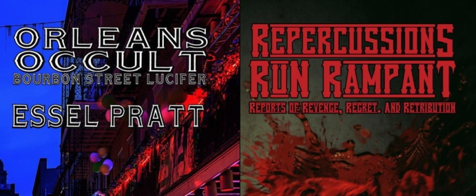 "IMMEDIATE RELEASES! ""Repercussions Run Rampant"" and ""Orleans Occult"" by Essel Pratt"