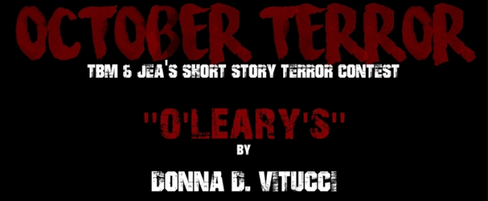 """OCTOBER TERROR – """"O'Leary's"""" by Donna D. Vitucci"""