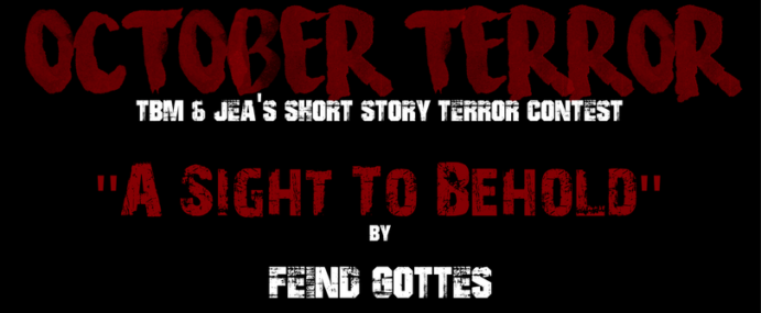 "OCTOBER TERROR – ""A Sight to Behold"" by Feind Gottes"
