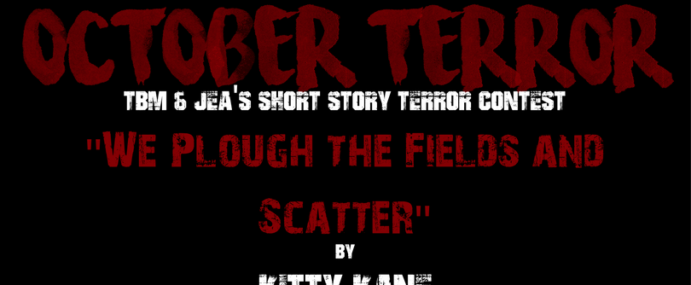 "OCTOBER TERROR – ""We Plough the Fields and Scatter"" by Kitty Kane *VERY SENSITIVE MATERIAL*"