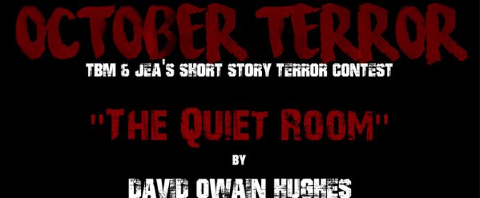 "OCTOBER TERROR – ""The Quiet Room"" by David Owain Hughes"