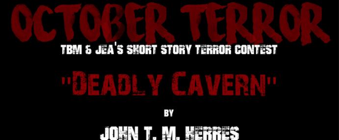 "OCTOBER TERROR – ""Deadly Cavern""  by John T. M. Herres"