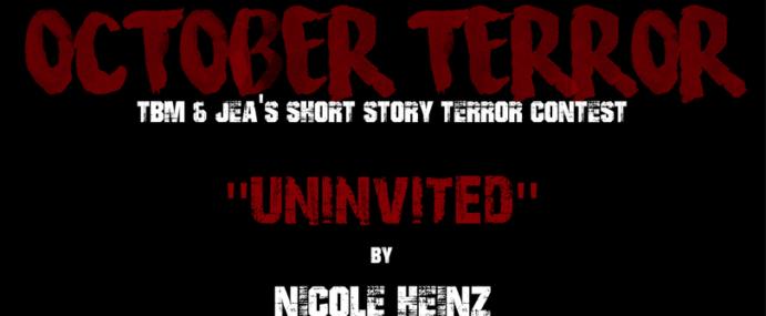 "OCTOBER TERROR – ""Uninvited"" by Nicole Heinz"