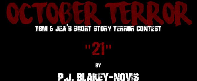 "OCTOBER TERROR – ""21"" by P.J. Blakey-Novis"